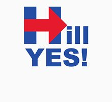 Hill YES! Unisex T-Shirt