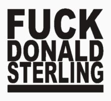 Fuck Donald Sterling by imjesuschrist