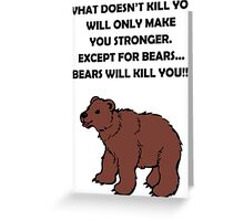 Funny Bears Will Kill You Greeting Card