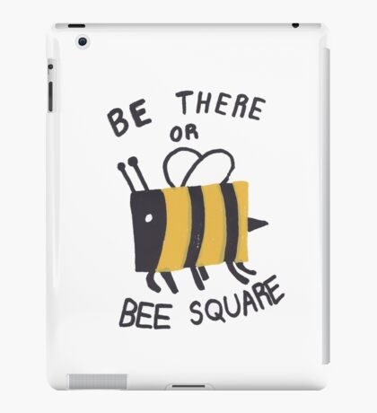 Be there or Bee2 iPad Case/Skin
