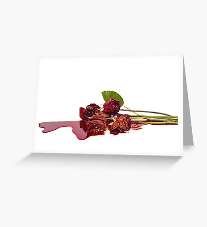 Roses and Blood Greeting Card