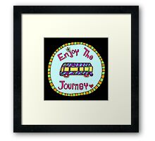 Enjoy the Journey! Framed Print