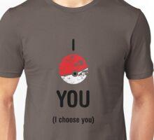 I CHOOSE YOU POKEMANIA Unisex T-Shirt