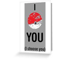 I CHOOSE YOU POKEMANIA Greeting Card