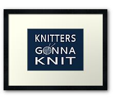 Knitters Gonna Knit Framed Print