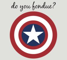 Do you fondue? by carmichaelleah