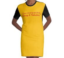 """A girl should be two things: Classy & Fabulous"" Graphic T-Shirt Dress"