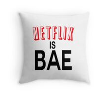 Netflix is bae Throw Pillow