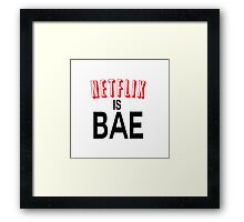 Netflix is bae Framed Print