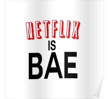 Netflix is bae Poster
