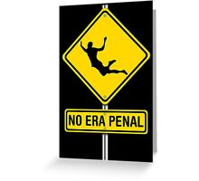 No Era Penal MX - Street Sign Greeting Card