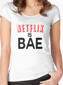 Netflix is bae Women's Fitted Scoop T-Shirt