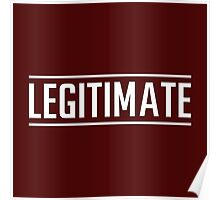 joe weller legitimate t shirt Poster