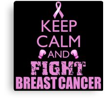 Keep Calm and Fight Breast Cancer Canvas Print