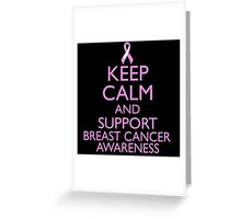 Keep Calm and Support Breast Cancer Awareness Greeting Card