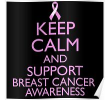Keep Calm and Support Breast Cancer Awareness Poster