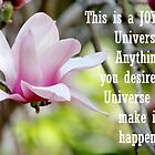 This is a JOY based Universe... by LifeisDelicious