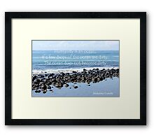 You must not lose faith.... Framed Print