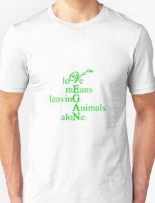 Love Means Leaving Animals Alone Unisex T-Shirt