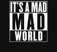 It's a mad, mad world Unisex T-Shirt
