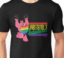 UNBEARABLY FABULOUS Unisex T-Shirt