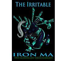 The Irritable Iron Ma Photographic Print