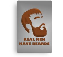 Real Men Have Beards Canvas Print