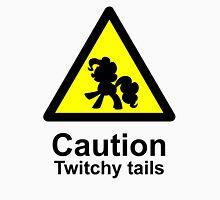 Caution Twitchy tails Unisex T-Shirt