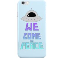 We Come In Peace iPhone Case/Skin