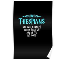 Thespians. We Solemnly Swear. Poster