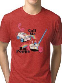 Call me big Poppa Tri-blend T-Shirt