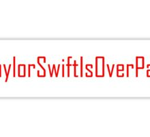 #TaylorSwiftIsOverParty Sticker