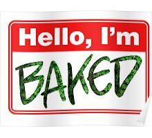 Stoner. Hello, I am baked. Poster