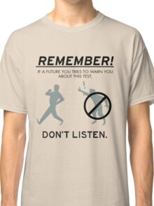 Remember! Classic T-Shirt