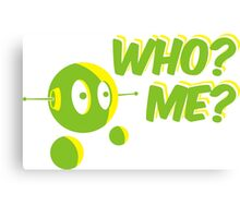 Who? Me? Canvas Print