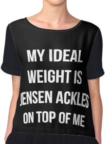 """""""My ideal weight is Jensen Ackles on top of me"""" shirt white font Chiffon Top"""