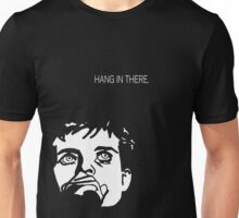 Hang in there Ian Curtis! Unisex T-Shirt