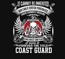 Coast Guard - I Own It Forever The Title Coast Guard Unisex T-Shirt