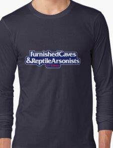 Furnished Caves And Reptile Arsonists Long Sleeve T-Shirt