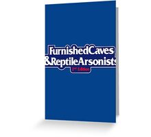 Furnished Caves And Reptile Arsonists Greeting Card