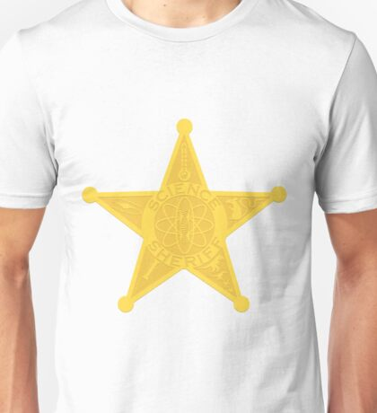 Science Sherriff Unisex T-Shirt