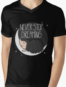 Never Stop Dreaming! Mens V-Neck T-Shirt