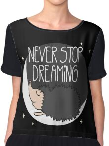 Never Stop Dreaming! Chiffon Top