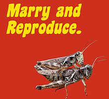 "Marry and reproduce - ""They Live"" quote by Nihilism4ever"