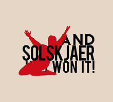 And Solskjaer Has Won It!  Unisex T-Shirt