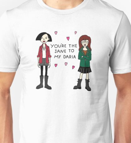 Jane to my Daria Unisex T-Shirt