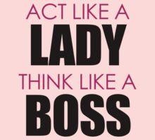 act like a lady think like a boss T-Shirt