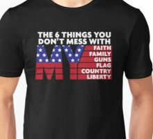 The 6 Things You Dont Mess Unisex T-Shirt