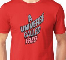 A Universe Called Fred Unisex T-Shirt