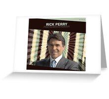 Rick Perry Greeting Card